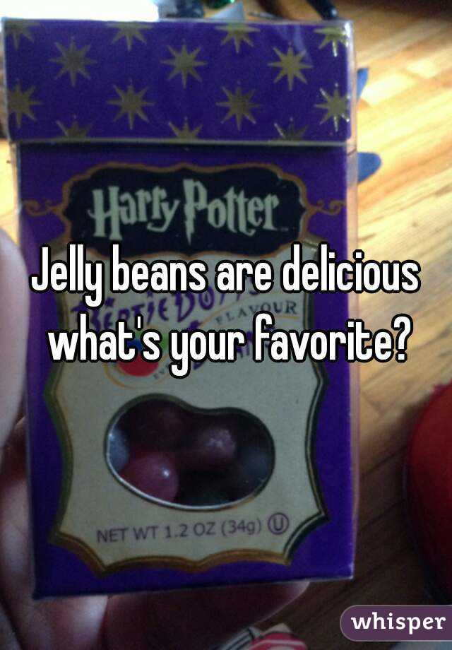Jelly beans are delicious what's your favorite?