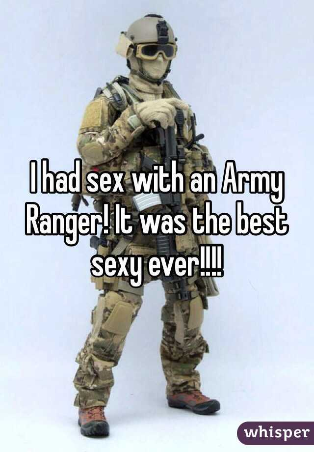 I had sex with an Army Ranger! It was the best sexy ever!!!!