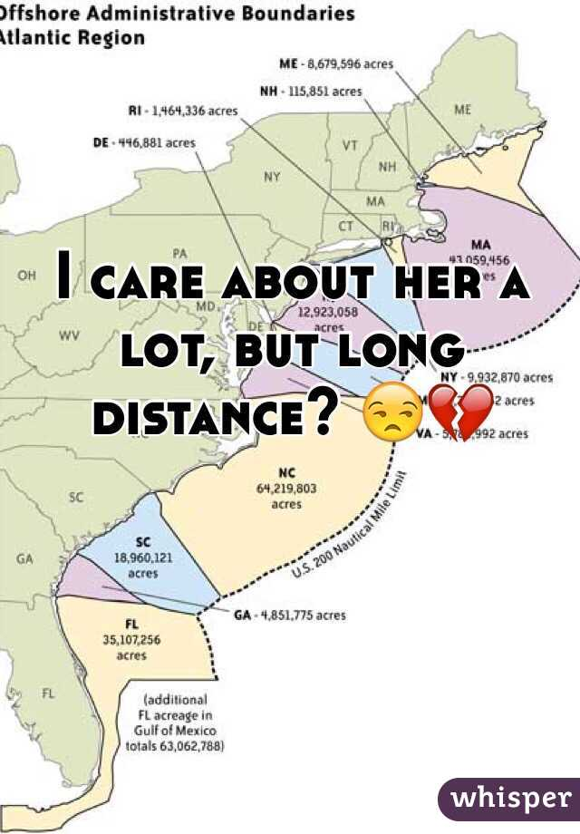 I care about her a lot, but long distance? 😒💔