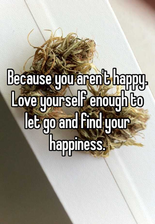 Love Yourself Enough To Let Go And Find Your Happiness