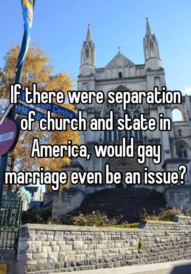 separation of church and state gay marriage essay