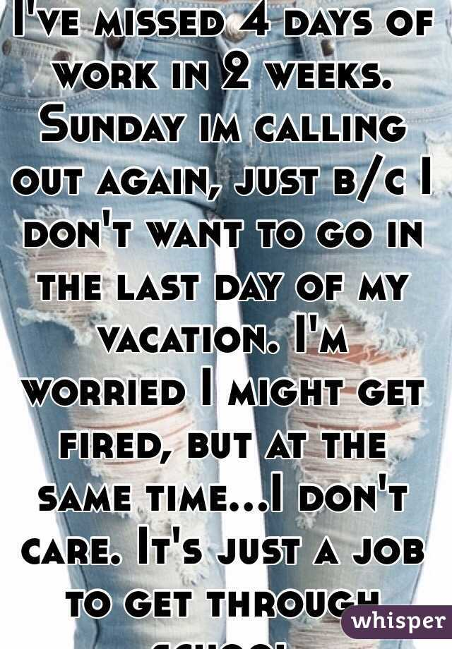 Iu0027ve Missed 4 Days Of Work In 2 Weeks. Sunday Im Calling Out  How To Call Out Of Work