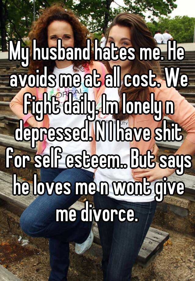 My husband said he hates me