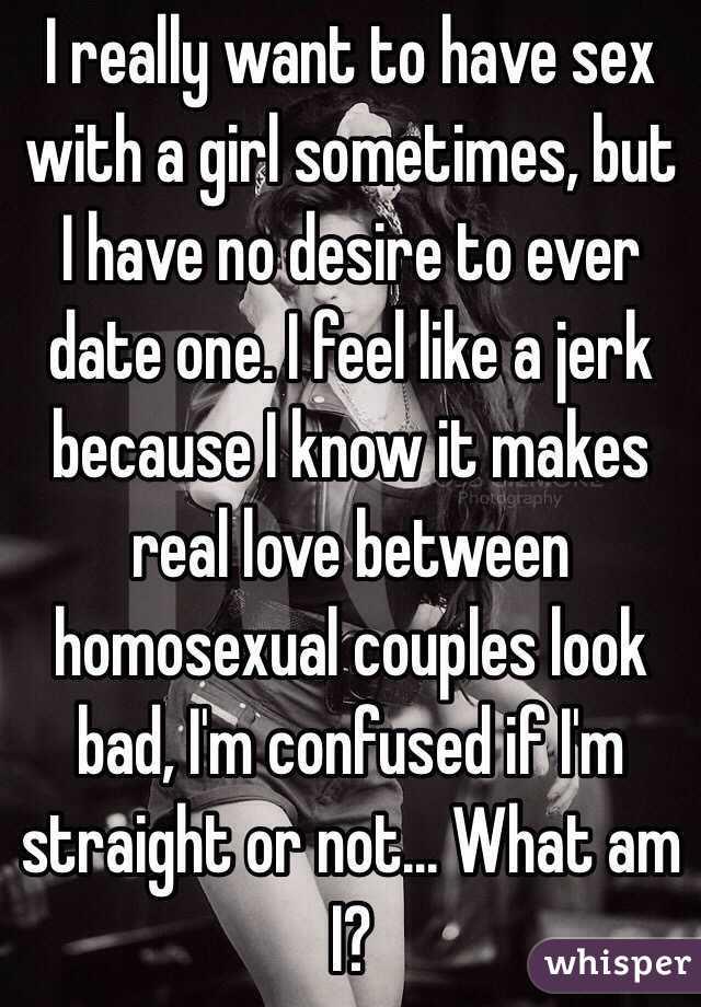 Have no desire to have sex