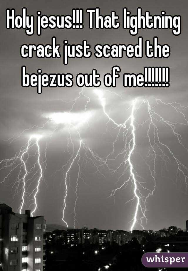 Holy jesus!!! That lightning crack just scared the bejezus out of me!!!!!!!