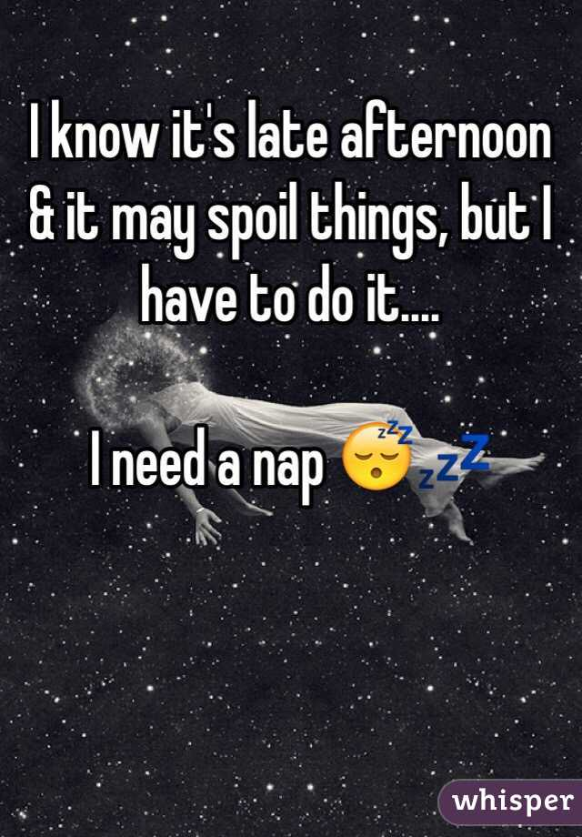 I know it's late afternoon & it may spoil things, but I have to do it....  I need a nap 😴💤