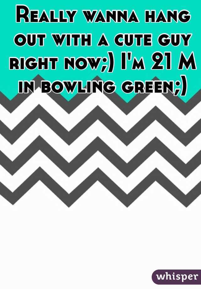 Really wanna hang out with a cute guy right now;) I'm 21 M in bowling green;)
