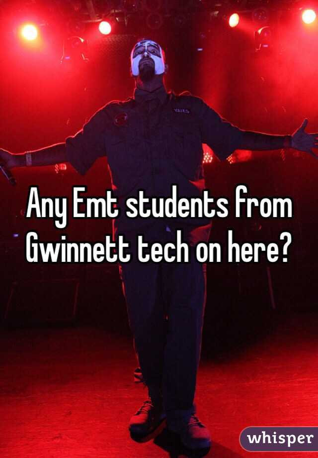 Any Emt students from Gwinnett tech on here?