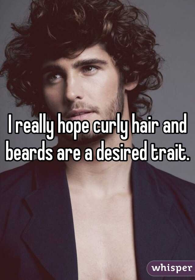 I really hope curly hair and beards are a desired trait.