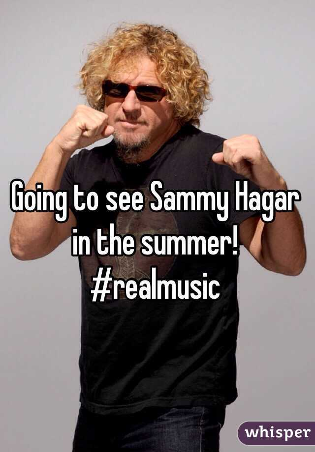 Going to see Sammy Hagar in the summer! #realmusic