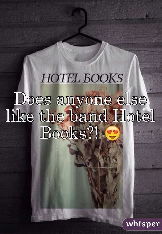 Does anyone else like the band Hotel Books?! 😍