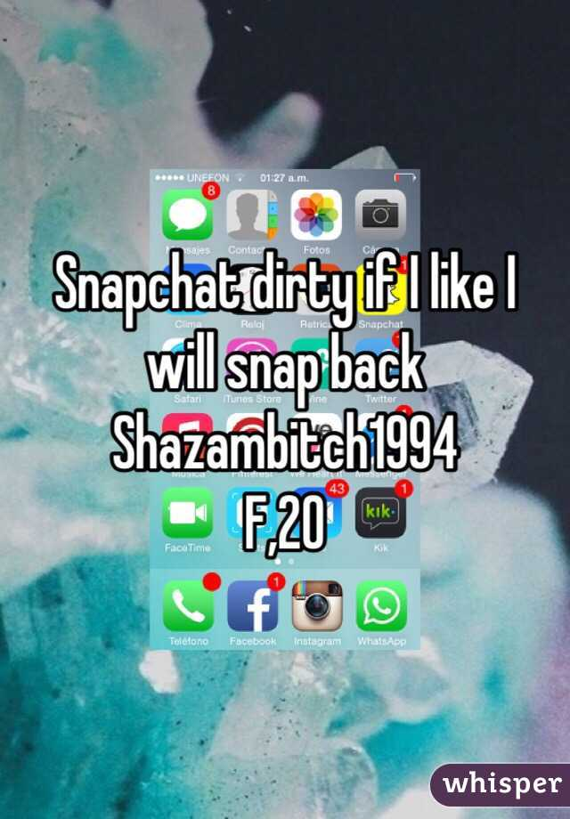 Snapchat dirty if I like I will snap back  Shazambitch1994  F,20