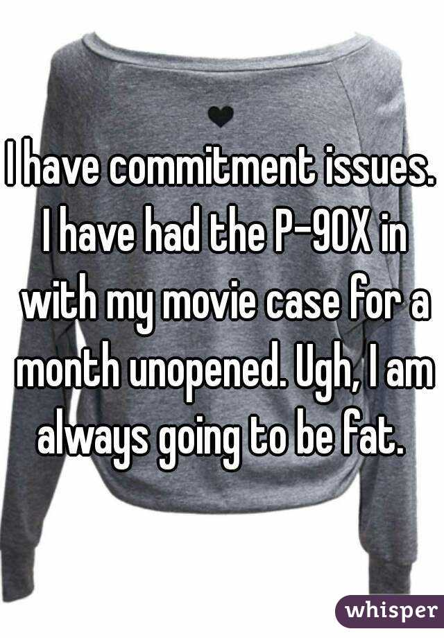I have commitment issues. I have had the P-90X in with my movie case for a month unopened. Ugh, I am always going to be fat.
