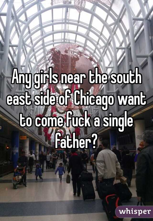 Any girls near the south east side of Chicago want to come fuck a single father?