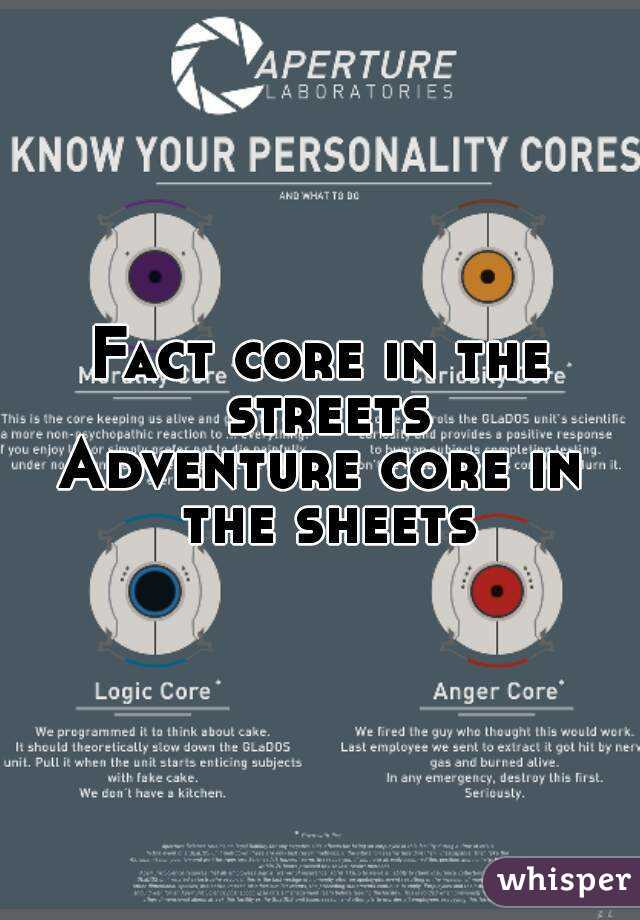 Fact core in the streets Adventure core in the sheets