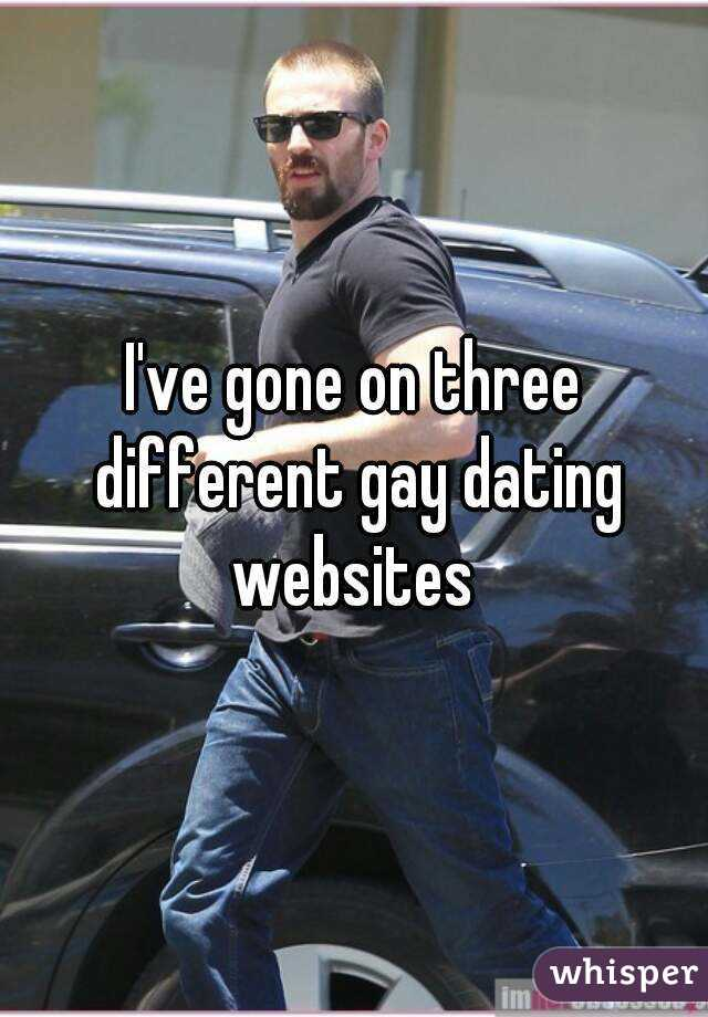 I've gone on three different gay dating websites