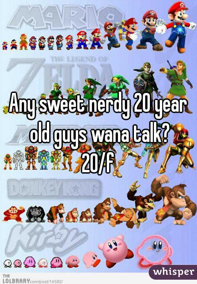 Any sweet nerdy 20 year old guys wana talk? 20/f