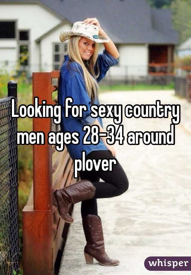 Looking for sexy country men ages 28-34 around plover