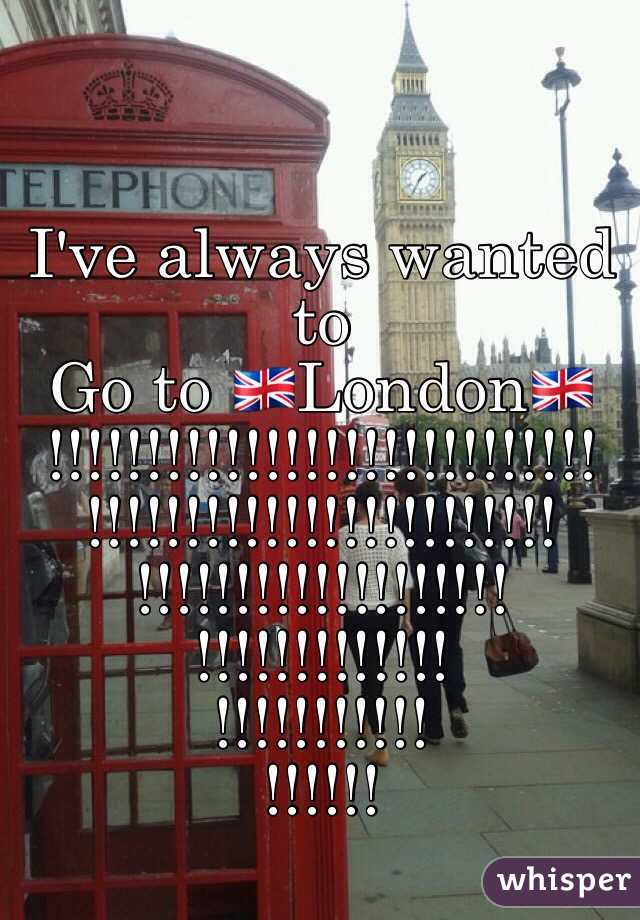 I've always wanted to Go to 🇬🇧London🇬🇧 !!!!!!!!!!!!!!!!!!!!!!!!!!!! !!!!!!!!!!!!!!!!!!!!!!!! !!!!!!!!!!!!!!!!!!! !!!!!!!!!!!!! !!!!!!!!!!! !!!!!!
