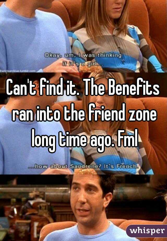 Can't find it. The Benefits ran into the friend zone long time ago. Fml