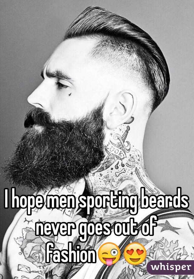 I hope men sporting beards never goes out of fashion😜😍