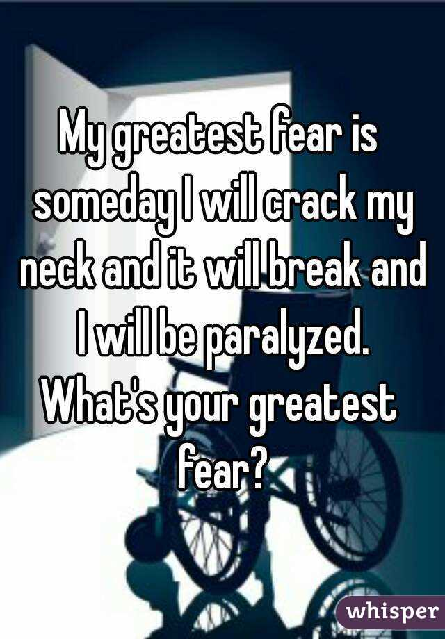 What ...  What Is Your Greatest Fear