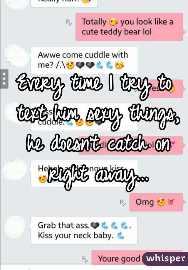 Sexy things to text your man