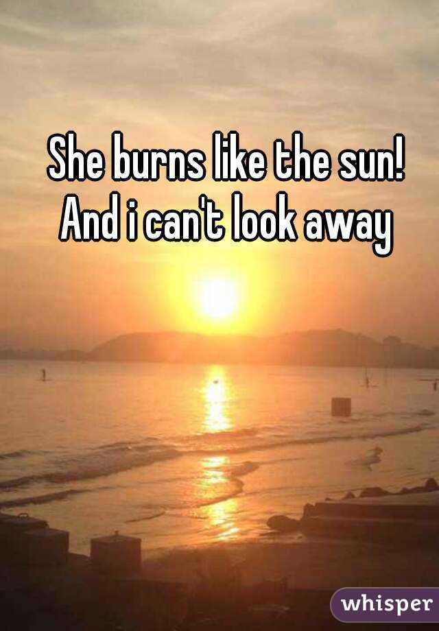 Burns Like the Sun