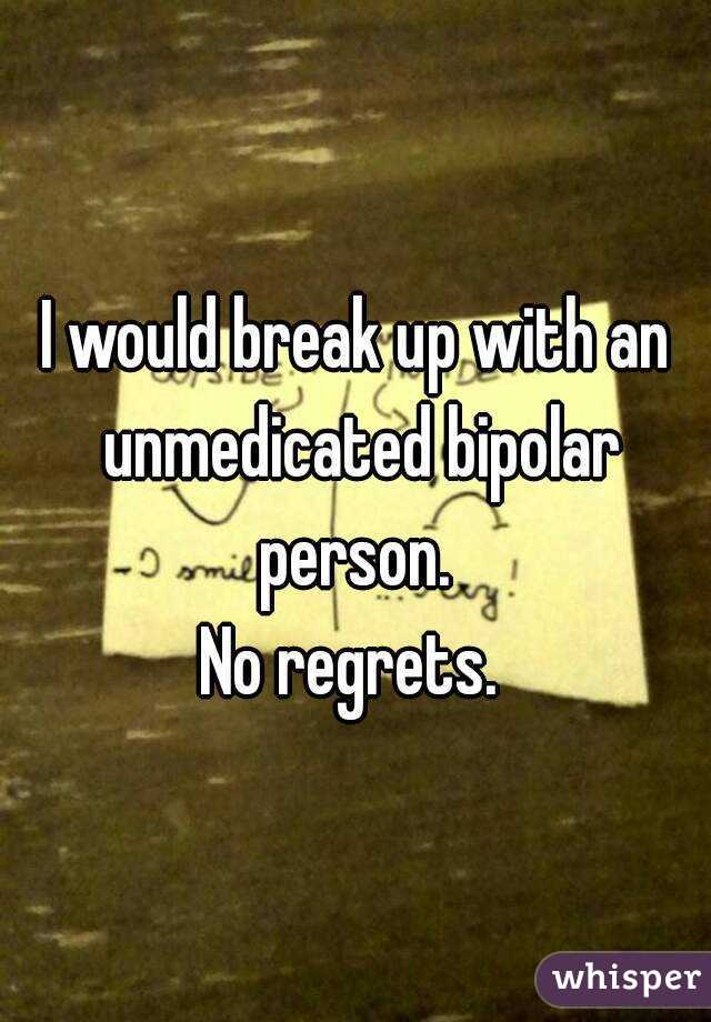 How To Break Up With Someone Who Is Bipolar