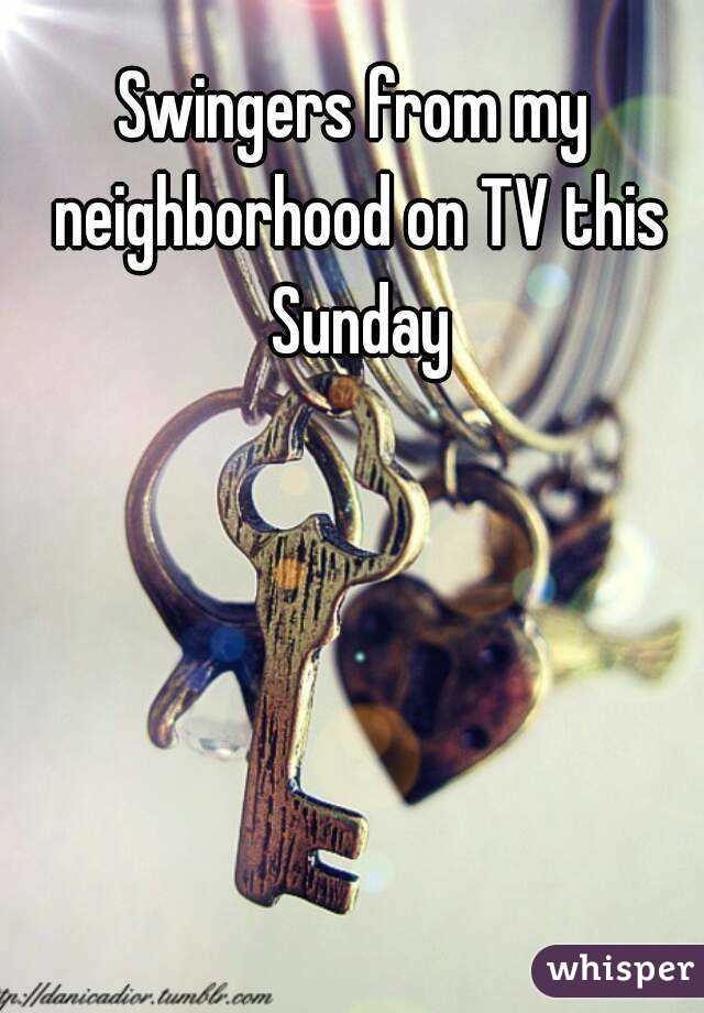 Swingers from my neighborhood on TV this Sunday