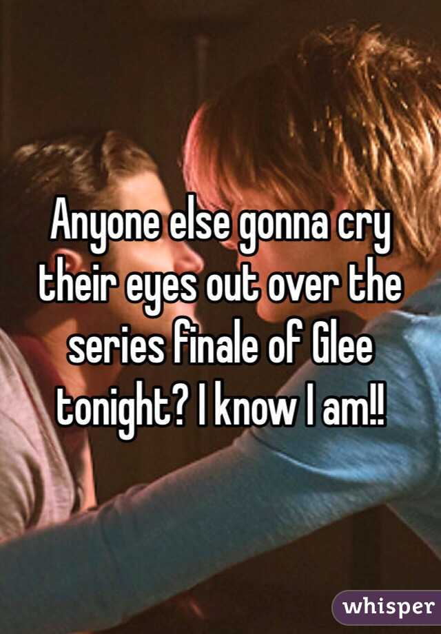 Anyone else gonna cry their eyes out over the series finale of Glee tonight? I know I am!!