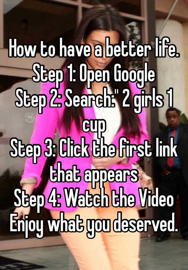 Step 1 Open Google 2 Search Girls Cup 3 Click The First Link That Appears 4 Watch Video Enjoy What You Deserved