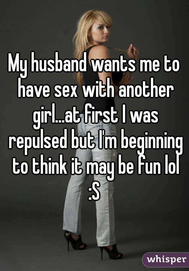 My husband wants to have sex