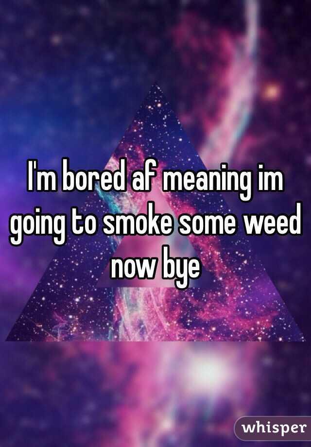 Bored af meaning