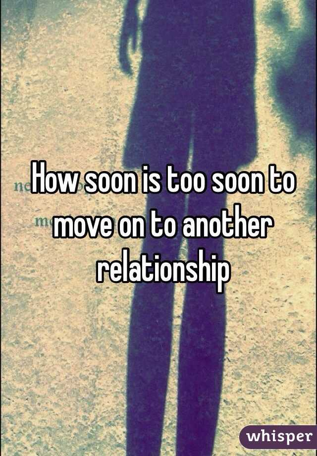 How soon is too soon to move on to another relationship