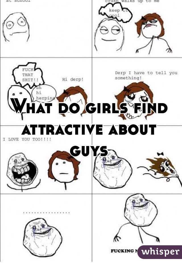 what girls find attractive in a guy