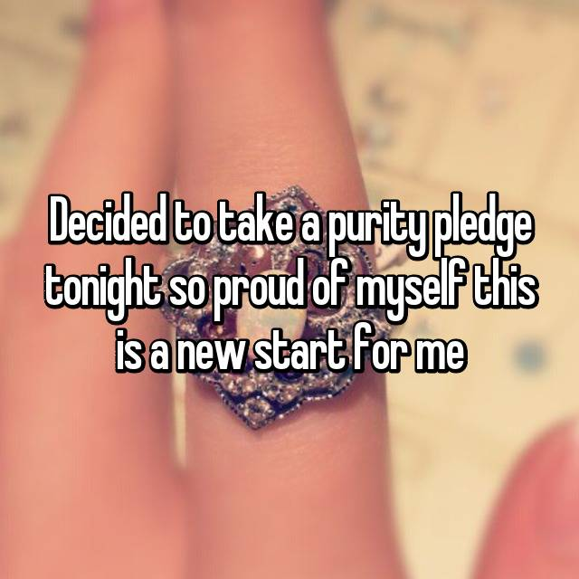 Decided to take a purity pledge tonight so proud of myself this is a new start for me