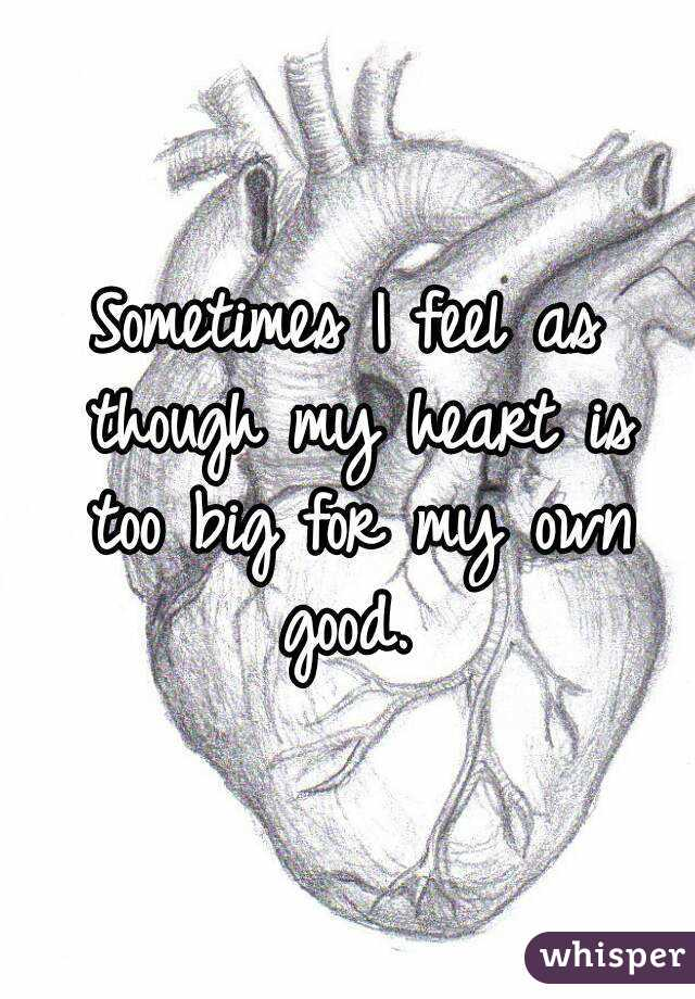 my heart is big