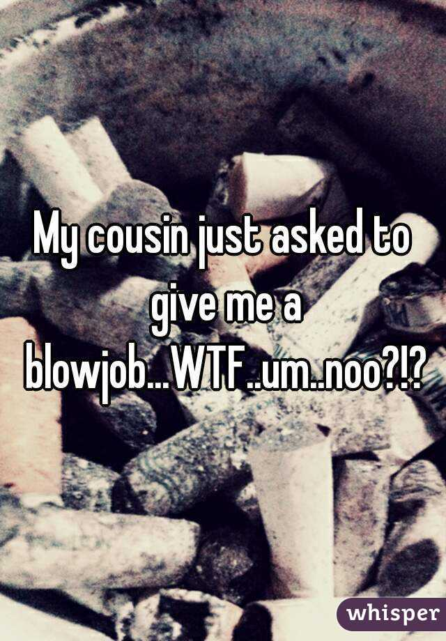 Giving my cousin a blowjob