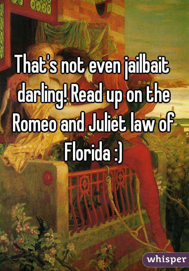 Romeo and juliet law in florida