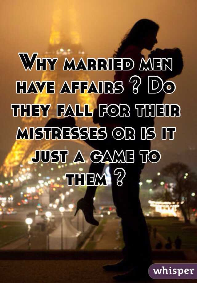 Do Have Why Married Mistresses Men