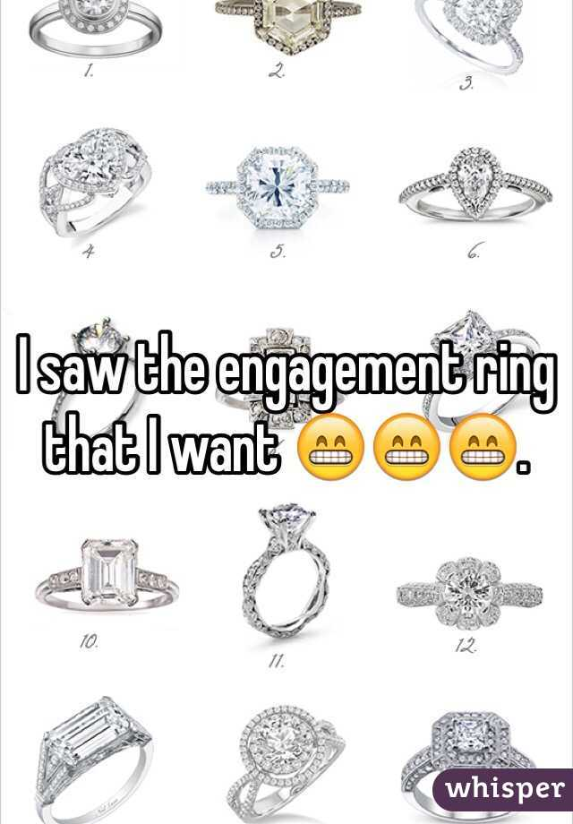 I saw the engagement ring that I want 😁😁😁.