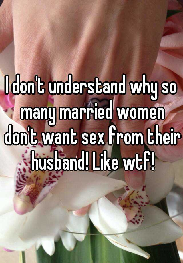 Why women don t want sex