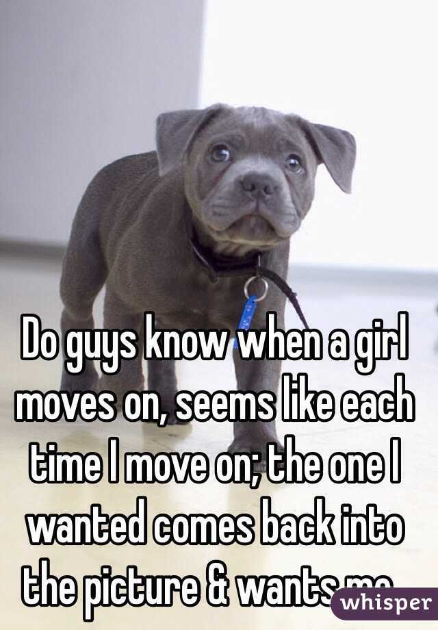 when a guy moves on
