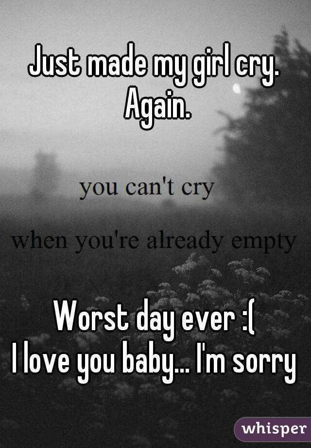 I made a girl cry