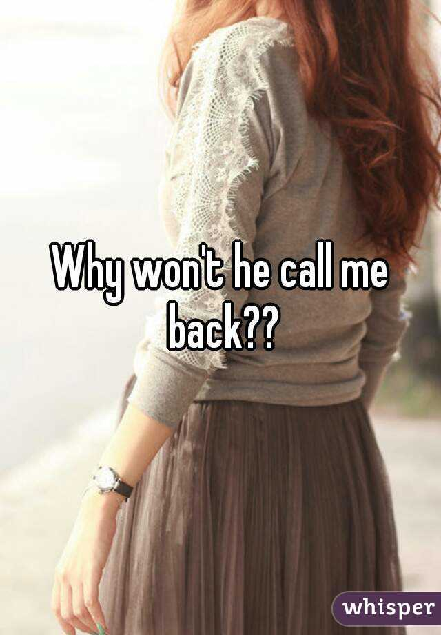 He Won T Call Me Back