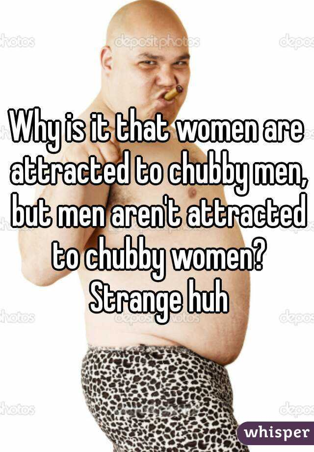Why are men attracted to fat women