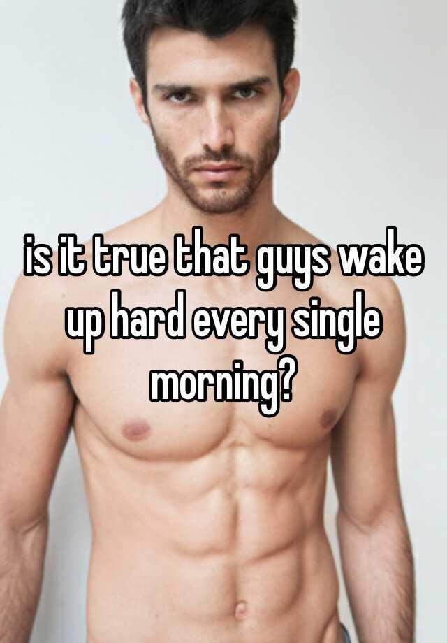 why do guys wake up hard