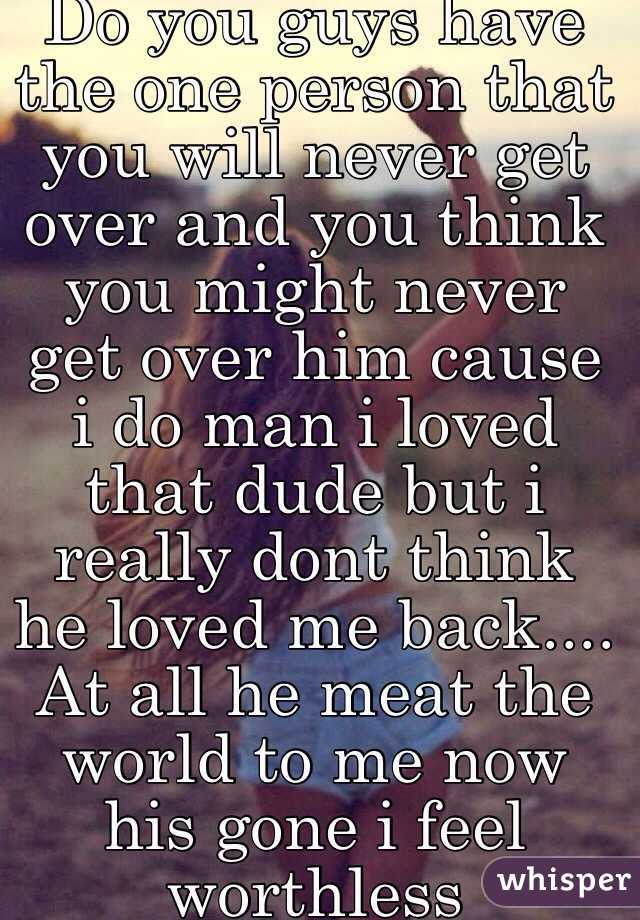 The One Person You Never Really Get Over