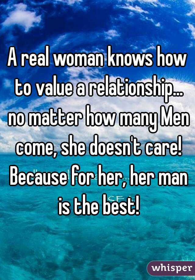 A real man knows the value of a woman